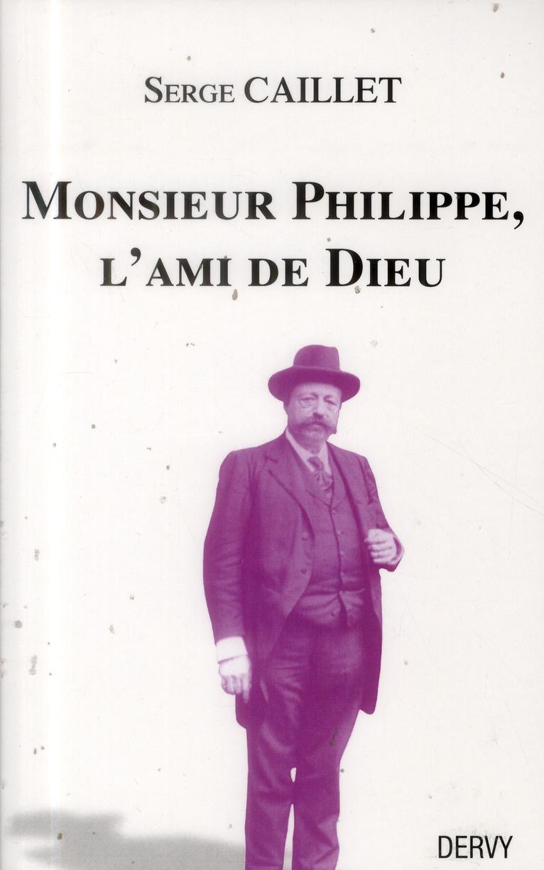 """""""MONSIEUR PHILIPPE, """"""""L'AMI DE DIEU"""""""""""""""
