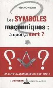 SYMBOLES MACONNIQUES A QUOI CA SERT (LES)