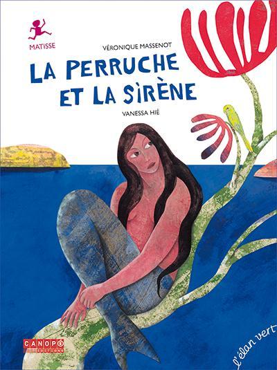 LA PERRUCHE ET LA SIRENE (COLL. PONT DES ARTS)