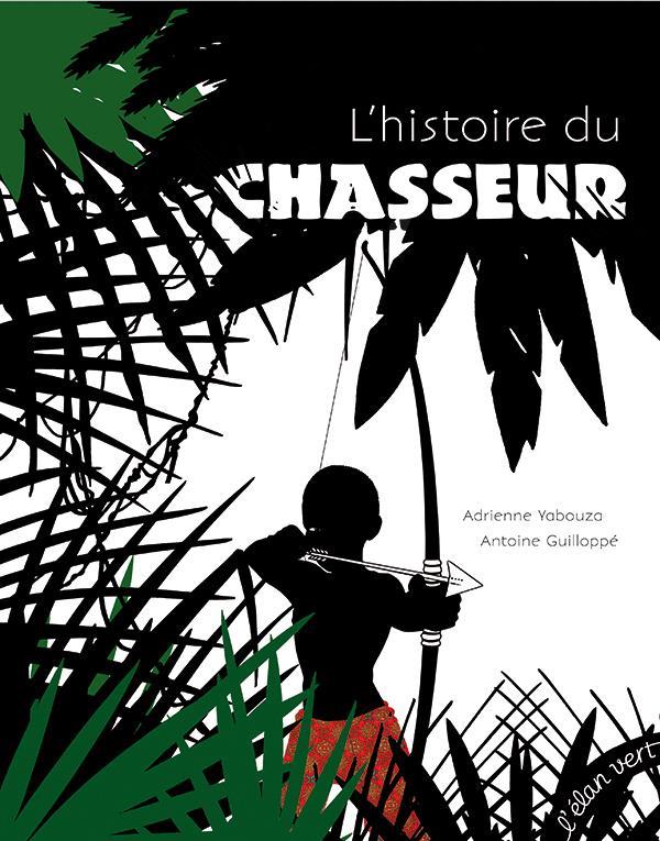 L'HISTOIRE DU CHASSEUR