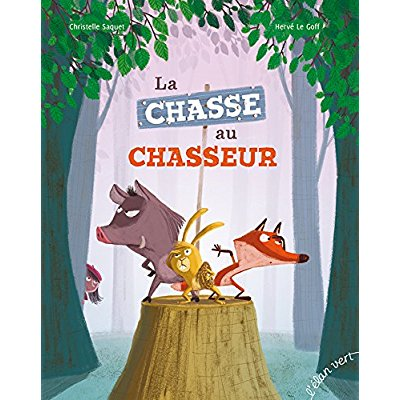 LA CHASSE AU CHASSEUR