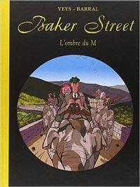 BAKER STREET 4 - L'OMBRE DU M - TIRAGE NUMEROTE ET SIGNE