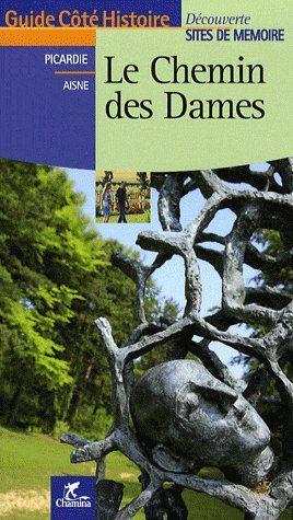 LE CHEMIN DES DAMES (FRANCAIS) DECOUVERTE SITES DE MEMOIRE