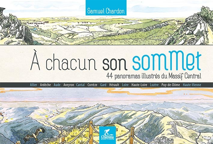 A CHACUN SON SOMMET 44 PANORAMAS ILLUSTRES DU MASSIF CENTRAL