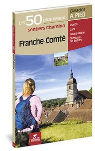 FRANCHE-COMTE LES 50 PLUS BEAUX SENTIERS