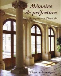 MEMOIRE DE PREFECTURE...DE BOURGOGNE EN COTE-D'OR