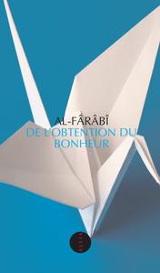 DE L'OBTENTION DU BONHEUR