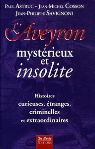 L'AVEYRON MYSTERIEUX ET INSOLITE