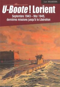 U-BOOTE ! LORIENT SEPTEMBRE 1943-MAI 1945