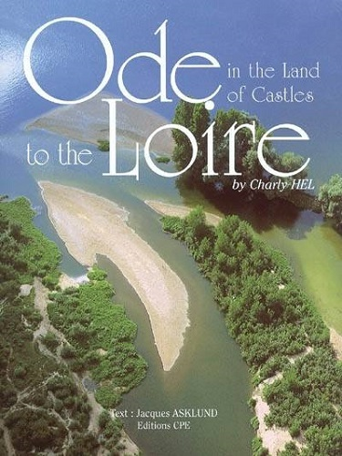 ODE TO THE LOIRE IN THE LAND'OF CASTLES