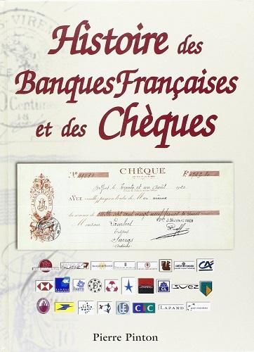 HISTOIRE DES BANQUES FRANCAISES ET DES CHEQUES