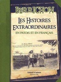 BERRICHON, LES HISTOIRES EXTRAORDINAIRES EN PATOIS ET EN FRANCAIS