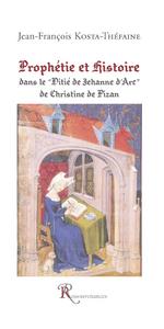 PROPHETIE ET HISTOIRE DANS LE DITIE DE JEHANNE D'ART DE CHRISTINE DE PISAN