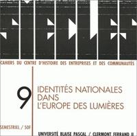 SIECLES, N  9/1999. IDENTITES NATIONALES DANS L'EUROPE DES LUMIERES