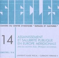 SIECLES, N  14/2001. ASSAINISSEMENT ET SALUBRITE PUBLIQUE EN EUROPE M ERIDIONALE, FIN DU MOYEN AGE,