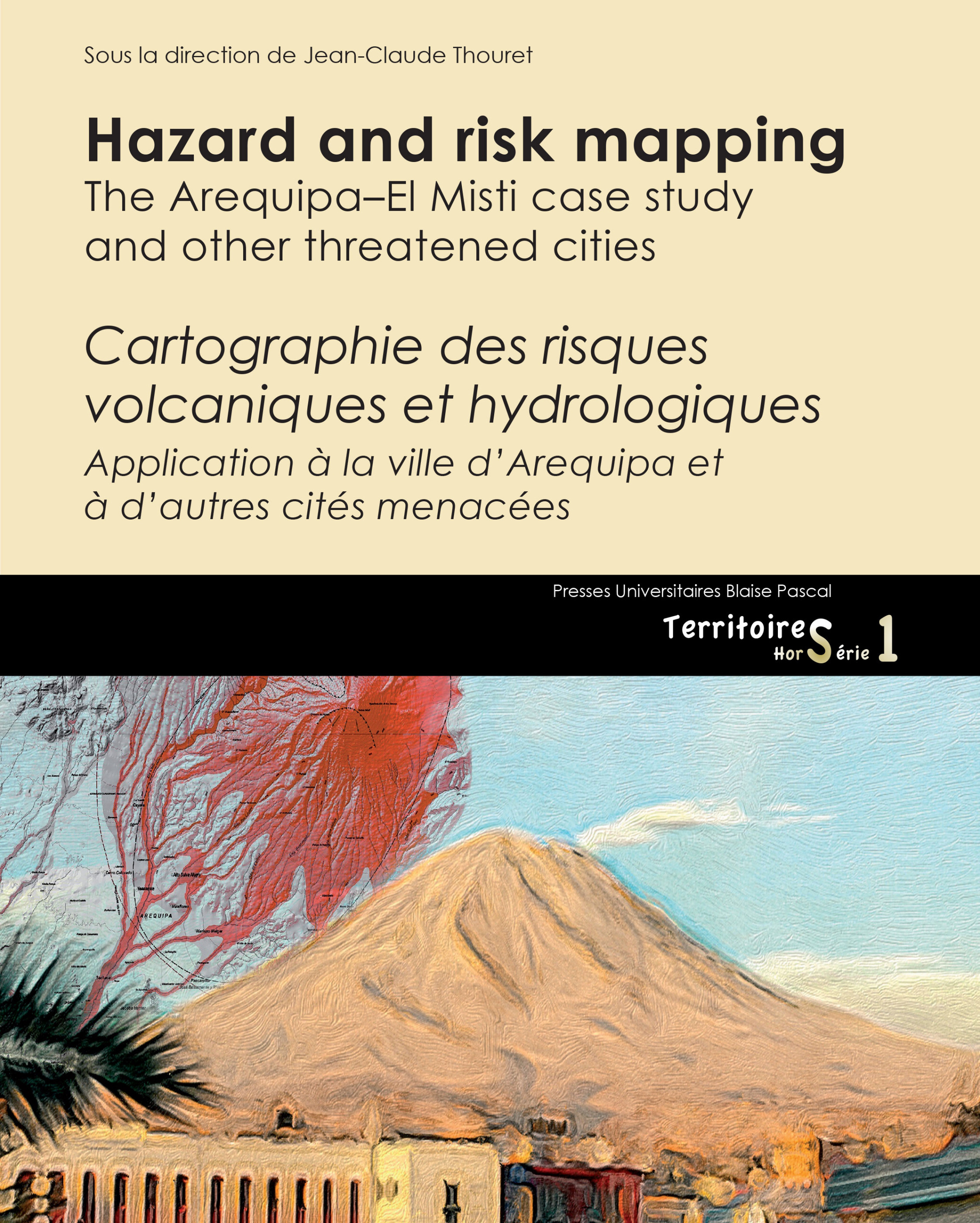 HAZARD AND RISK MAPPING. THE AREQUIPA-EL MISTI CASE STUDY AND OTHER T