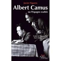 ALBERT CAMUS OU L'ESPAGNE EXALTEE