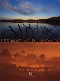 LES MATINS DU MONDE [PHOTOGRAPHIES]
