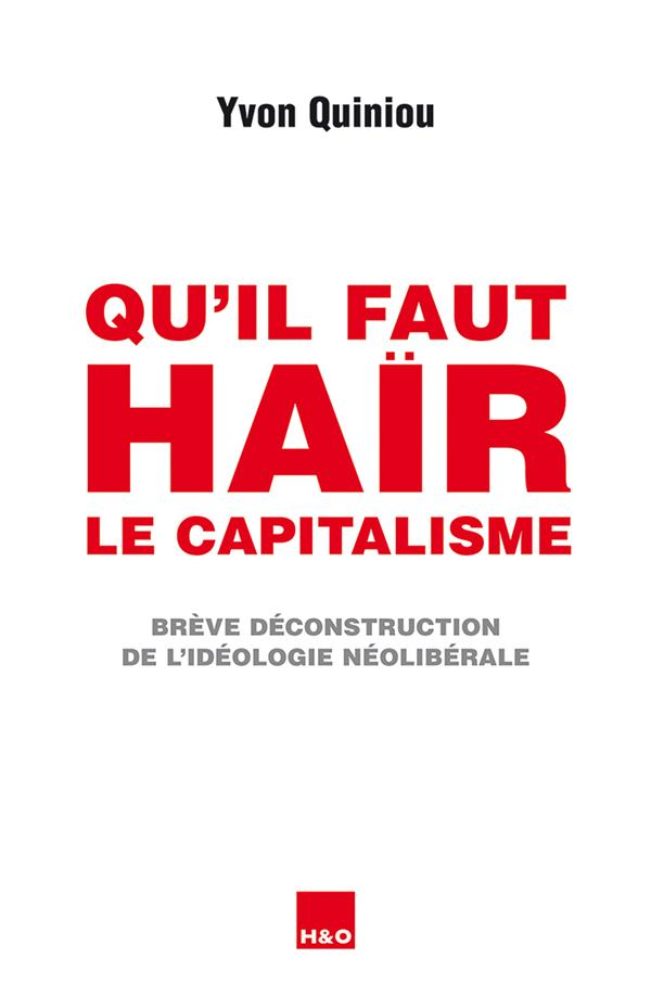 QU'IL FAUT HAIR LE CAPITALISME