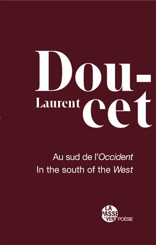 """AU SUD DE L'OCCIDENT - SOUTH OF THE WEST"" LAURENT DOUCET"