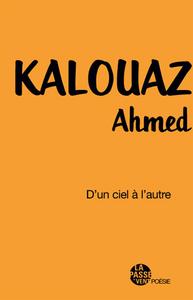 """""""D'UN CIEL A L'AUTRE"""" D'AHMED KALOUAZ"""