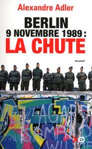 BERLIN, 9 NOVEMBRE 1989, LA CHUTE ESSAI