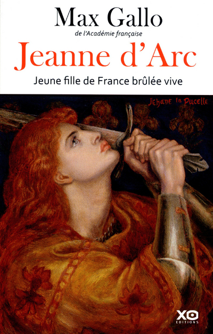 JEANNE D'ARC, JEUNE FILLE DE FRANCE BRULEE VIVE