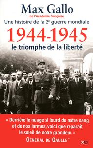 1944-1945, LE TRIOMPHE DE LA LIBERTE