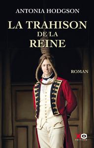 LA TRAHISON DE LA REINE