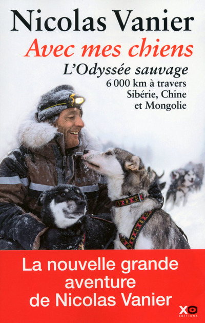 AVEC MES CHIENS - L'ODYSSEE SAUVAGE