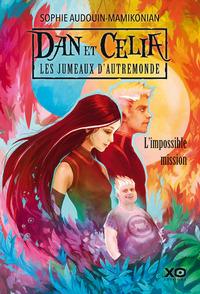 DAN ET CELIA LES JUMEAUX D'AUTREMONDE - TOME 1 L'IMPOSSIBLE MISSION