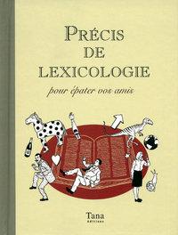 PRECIS DE LEXICOLOGIE POUR EPATER VOS AMIS