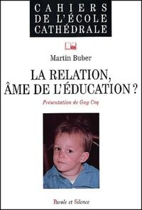 RELATION, AME DE L'EDUCATION