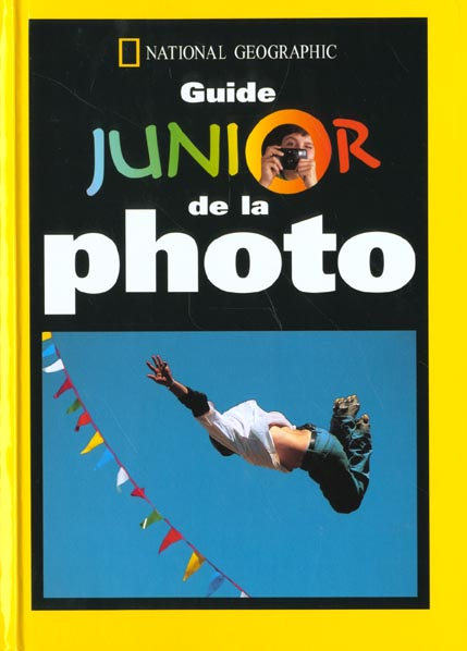 LE GUIDE JUNIOR DE LA PHOTO