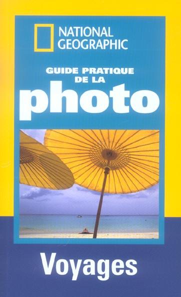 GUIDE PRATIQUE DE LA PHOTO VOYAGES