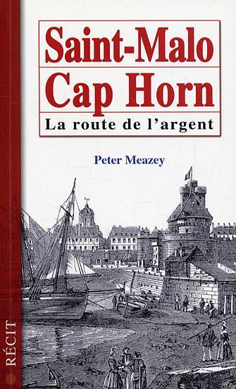 SAINT MALO CAP HORN LA ROUTE DE L ARGENT