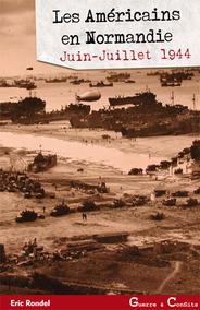 LES AMERICAINS EN NORMANDIE T1 : JUIN-JUILLET 1944 (VERSION POCHE)