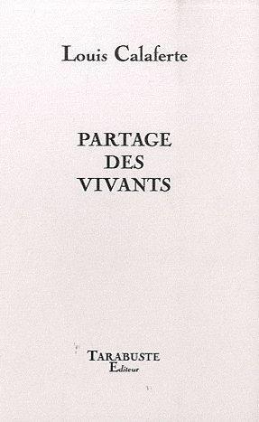 PARTAGE DES VIVANTS - LOUIS CALAFERTE