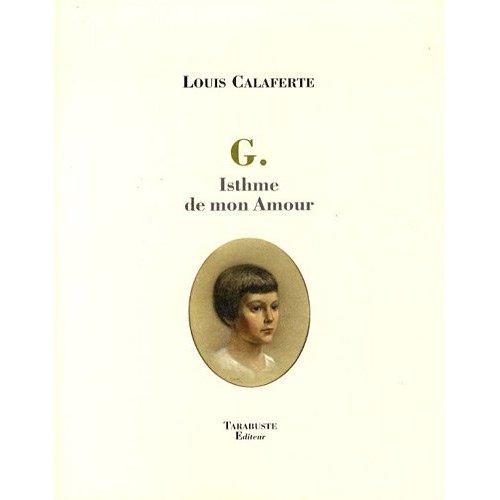 G. ISTHME DE MON AMOUR - LOUIS CALAFERTE