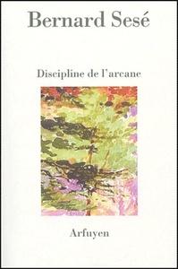 DISCIPLINE DE L'ARCANE - SUIVI DE DIAPHANES
