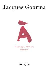 A -  HOMMAGES, ADRESSES, DEDICACES