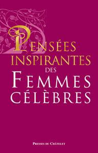 PENSEES INSPIRANTES DES FEMMES CELEBRES