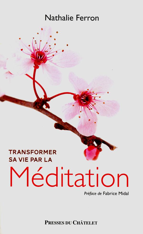 TRANSFORMER SA VIE PAR LA MEDITATION