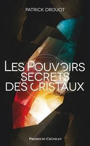 LE POUVOIR SECRET DES CRISTAUX