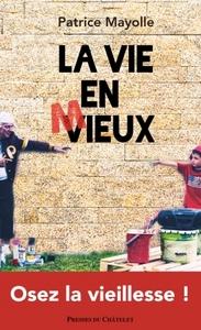 LA VIE EN M/VIEUX, ESSAI