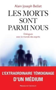 LES MORTS SONT PARMI NOUS - DIALOGUES AVEC LE MONDE DES ESPRITS