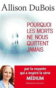 POURQUOI LES MORTS NE NOUS QUITTENT JAMAIS