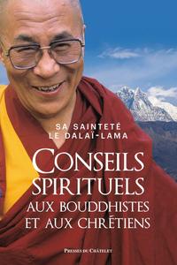 CONSEILS SPIRITUELS AUX BOUDDHISTES ET AUX CHRETIENS