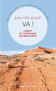 VA ! - L'ESPRIT ET LA PRATIQUE DES BEATITUDES