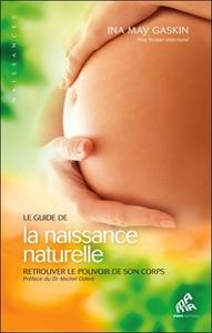 GUIDE DE LA NAISSANCE NATURELLE (LE)